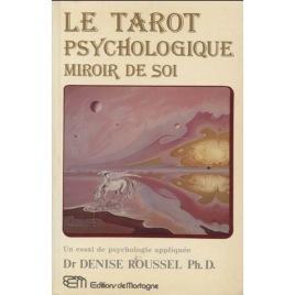 Roussel, Denise: Le tarot psychologique: miroir de soi: un essai de psychologie appliquée