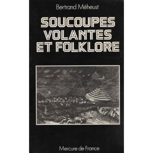 Méheust, Bertrand: Soucoupes volantes et folklore