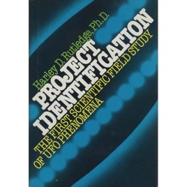 Rutledge, Harley D.: Project idenfication. The first scientific field study of UFO phenomena