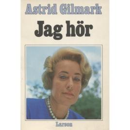 Gilmark, Astrid: Jag hör