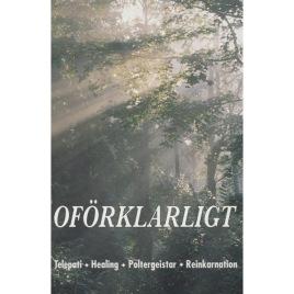 Persson, Åke (red.): Oförklarligt. Telepati, healing, poltergeister, reinkarnation