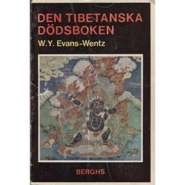 Evans-Wentz, W. Y. (red.): Den tibetanska dödsboken eller Upplevelserna efter döden på Bardo-planet enligt Lama Kazi Dawa-Samdups återgivning
