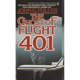 Fuller, John G.: The Ghost of flight 401 (Pb)