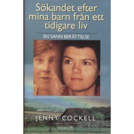 Cockell, Jenny: Sökandet efter mina barn från ett tidigare liv : en sann berättelse