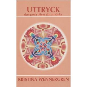 Wennergren, Kristina: Uttryck. Den gamla tidens sätt att tänka