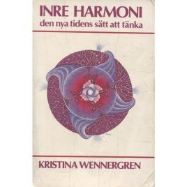 Wennergren, Kristina: Inre harmoni. Den nya tidens sätt att tänka