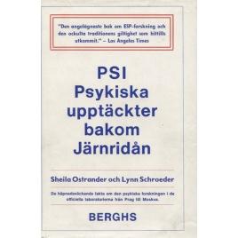 Ostrander, Sheila & Schroeder, Lynn: PSI. Psykiska upptäckter bakom järnridån