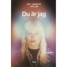 Jarlum, Gry Jannicke: Du är jag