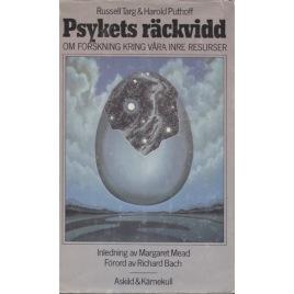 Targ, Russell & Puthoff, Harold E.: Psykets räckvidd; om forskning kring våra inre resurser