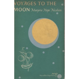 Nicolson, Marjorie Hope: Voyages to the Moon