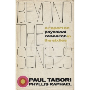 Tabori, Paul & Raphael, Phyllis: Beyond the senses: a report on psychical research and occult phenomena in the sixtie