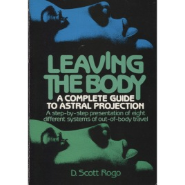 Rogo, D. Scott: Leaving the body: a practical guide to astral projection