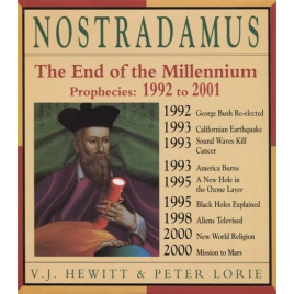 Hewitt, V. J. & Lorie, Peter: Nostradamus. The end of the millennium. Prophecies 1992-2001