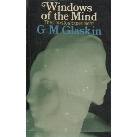 Glaskin, G.M.: Windows of the mind; the Christos experience