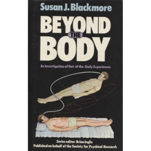 Blackmore, Susan: Beyond the body. An investigation of out-of-the-body-experiences