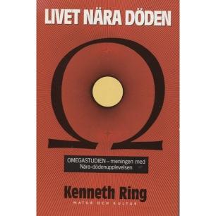 Ring, Kenneth: Livet nära döden. Omegastudien - meningen med NDU:n.