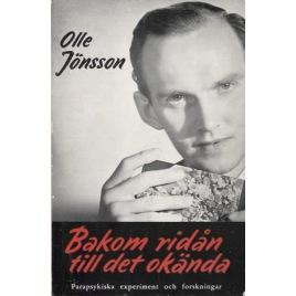 Jönsson, Olle: Bakom ridån till det okända. Parapsykiska experiment och forskningar
