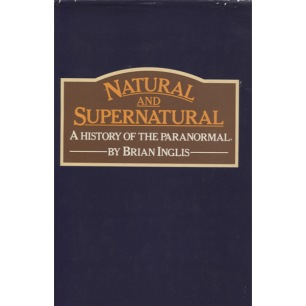 Inglis, Brian: Natural and supernatural: a history of the paranormal from earliest times to 1914