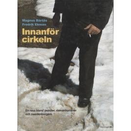 Bärtås, Magnus & Ekman, Fredrik: Innanför cirkeln. En resa bland yezidier, damanhurianer och swedenborgare
