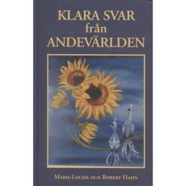 Hahn, Marie-Louise & Robert: Klara svar från andevärlden; ett dokument över andliga upplysningar