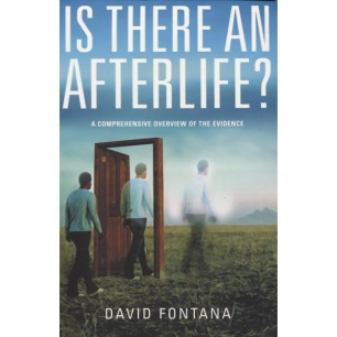 Fontana, David: Is there an afterlife?