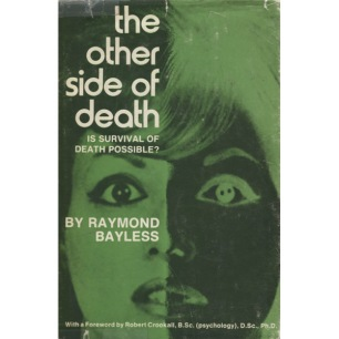 Bayless, Raymond: The other side of death; is survival of death possible?