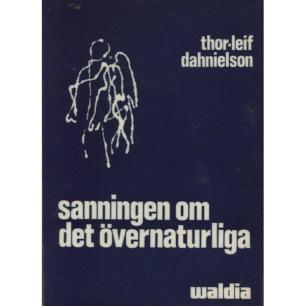 Dahnielson, Thor-Leif: Sanningen om det övernaturliga