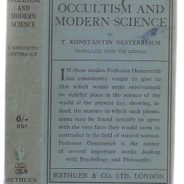 Oesterreich, T. Konstantin: Occultism and modern science