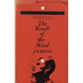 Rhine, J. B.: The reach of the mind