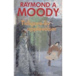 Moody, Raymond A.: Tidigare-livupplevelser : en forskningsodyssé kring meningen med tidigare liv