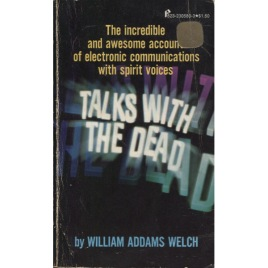 Welch, William Addams: Talks with the dead (Pb)