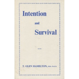 Hamilton, T. Glen: Intention and survival: psychical research studies and the bearing of intentional actions by trance personalities on the problem of human survival.