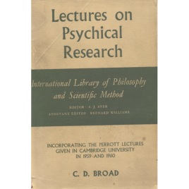 Broad, C. D.: Lectures on psychical research: incorporating the Perrott lectures given in Cambridge University in 1959 and 1960