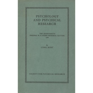 Burt, Cyril: Psychology and psychical research. The 17th Frederic W.H. Myers Memorial lecture 1968