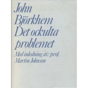 Björkhem, John: Det ockulta problemet