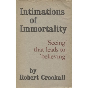 Crookall, Robert: Intimations of immortality.