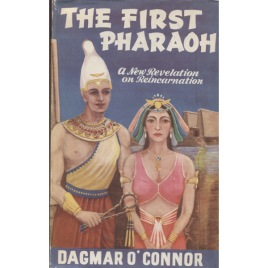 O'Connor, Dagmar: The first pharaoh: the story of Tehuti and Menes: a new revelation concerning reincarnation