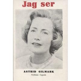 Gilmark, Astrid: Jag ser