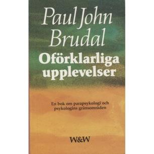 Brudal, Paul John: Oförklarliga upplevelser. En bok om parapsykologi och psykologins gränsområden (Pb)