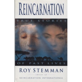 Stemman, Roy: Reincarnation; true stories of past lives