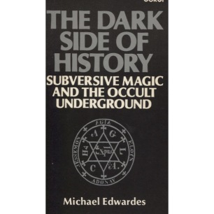 Edwardes, Michael: The dark side of history: subversive magic and the occult underground (Pb)