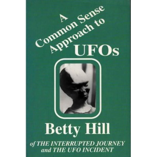 Hill, Betty: A common sense approach to UFOs