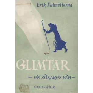 Palmstierna, Erik: Glimtar: en sökares väg