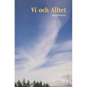 Krianon, Ingrid: Vi och Alltet. Samarbete över dimensionsgränserna; en livssaga - en berättelse ur livet.