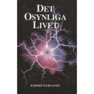 Gernandt, Anders: Det osynliga livet