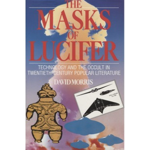 Morris, David: The masks of Lucifer. Technology and the occult in twentieth-century popular literature