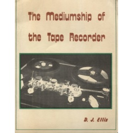 Ellis, D. J.: The mediumship of the tape recorder
