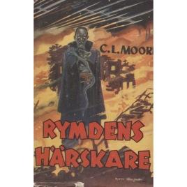 Moore, C. L.: Rymdens härskare