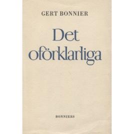 Bonnier, Gert: Det oförklarliga