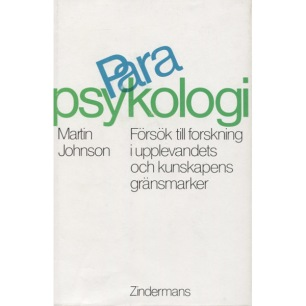 Johnson, Martin: Parapsykologi. Försök till forskning i upplevandets och kunskapens gränsmark